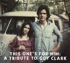 A Tribute To Guy Clark - This One's For Him NEW CD