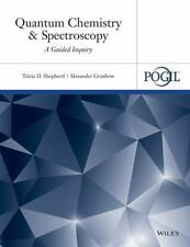Quantum Chemistry and Spectroscopy: A Guided Inquiry by Shepherd, Tricia D., Gr