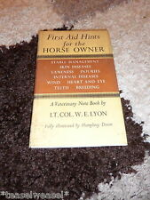 FIRST AID HINTS FOR THE HORSE OWNER LT COL-W-E-LYON 1978