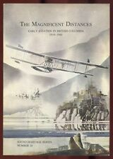 THE MAGNIFICENT DISTANCES - EARLY AVIATION IN BRITISH COLUMBIA 1910-1940