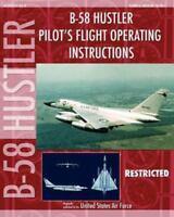 B-58 Hustler Pilot's Flight Operating Instructions, ISBN 1937684938, ISBN-13 ...
