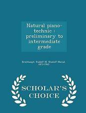 Piano natural-Technic: preliminar a intermedio grado-erudito 's Choice Edi