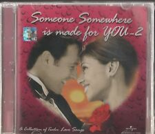 SOMEONE SOMEWHERE IS MADE FOR YOU 2 -COLLECTION OF LOVE SONGS -NEW CD FREE POST