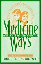 Medicine Ways: Disease, Health, and Survival Among Native Americans: Disease,...