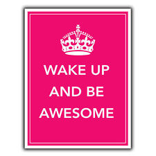 WAKE UP AND BE AWESOME METAL SIGN WALL PLAQUE Inspirational Motivational quote