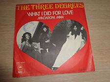 LP 45 GIRI THE THREE DEGREES WHAT I DID FOR LOVE MACARONI MAN 1976