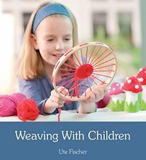 Weaving With Children - [Floris Books]