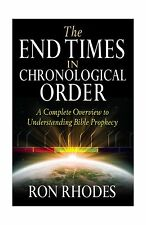 The End Times in Chronological Order: A Complete Overview to Un... Free Shipping
