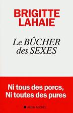 LE BÛCHER DES SEXES*NEUF 2018*BRIGITTE LAHAIE*NI TOUS DES PORCS,NI TOUTES PURES