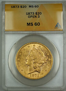 1873 Open 3 $20 Liberty Double Eagle Gold Coin ANACS MS-60 (Better Coin)