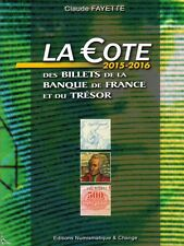 La cote des billets de Banque de France Ed. 2015 - 2016