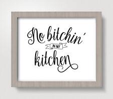No Bitchin' in my Kitchen 8 x 10 Art Print - Wall Decor Home