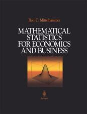 Mathematical Statistics for Economics and Business Ron C. Mittelhammer LIKE NEW!