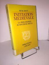 Initiation médiévale. La philosophie au douzième siècle par M.-M. Davy