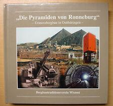 Die Pyramiden von Ronneburg Uranerzbergbau in Ostthüringen Wismut Bergbau Buch