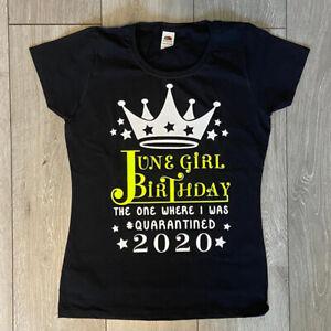 June Girl Birthday T-Shirt  Black, White, Pink, T Shirt 2021 #quarantined A3 Ch2