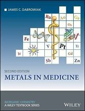 Inorganic Chemistry a Textbook: Metals in Medicine by James C. Dabrowiak...