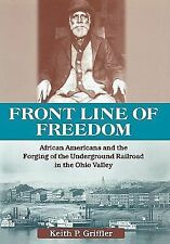 Front Line of Freedom: African Americans and the Forging of the Underground ...