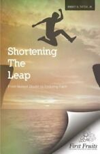 Shortening the Leap: From Honest Doubt to Enduring Faith (Paperback or Softback)