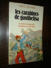 LES CARABINES DE GASTIBELTSA - Roman Basque - Marc Légasse 1977