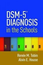 DSM-5 Diagnosis in the Schools by Alvin E. House, Renee M. Tobin (Hardback, 2016)
