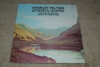 Charley Peltier~Authentic Country~RARE Private Label Country~FAST SHIPPING!