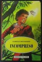 Incompreso - Florence Montgomery - Edizioni Polaris - Nuovo in offerta !