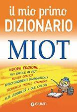 R. Mari - Il mio primo dizionario. MIOT - Vocabolario di Italiano NUOVO