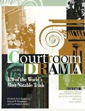 New Courtroom Drama : 120 of the World's Most Notable Trials Volume 3