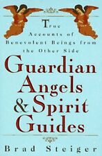 Guardian Angels and Spirit Guides: True Accounts o
