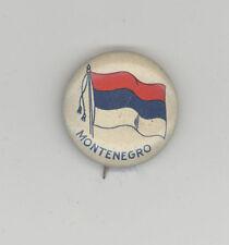 MONTENEGRO Flag PIN Button PINBACK Badge TOBACCO Premium SERBIA Yugoslavia FLAGS
