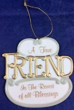 A True Friend Is The Rarest Of All Blessings Christmas Ornament Porcelain Gift
