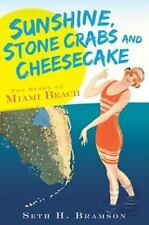 Sunshine, Stone Crabs and Cheesecake: The Story of Miami Beach Vintage Images