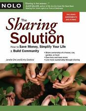 The Sharing Solution : How to Save Money, Simplify Your Life and Build Community