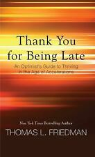 Thank You for Being Late: An Optimist's Guide to Thriving in the Age of Accelera