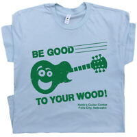 Funny Guitar T Shirt Be Good To Your Wood Saying Vintage Fender Tee Acoustic