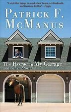 Horse in My Garage and Other Stories, Paperback by McManus, Patrick F., Brand.