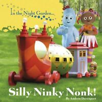 In the Night Garden: Silly Ninky Nonk! by BBC Books 1405906758