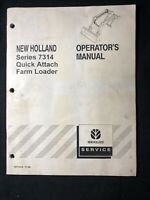 New Holland Series 7314 Quick Attach Farm Loader Operator's Manual *579