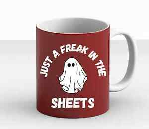 Funny Halloween Just A Freak In The Sheets Costume Friends Gang Gift Mug
