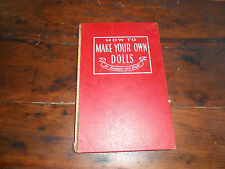 HOW TO MAKE YOU OWN DOLLS for Pleasure and Profit~ Used~ 1948 ~ Outofprint