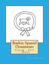 Boykin Spaniel Ornaments : Color - Cut - Hang by Gail Forsyth (2016, Paperback)