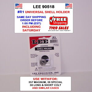 LEE 90518 * LEE UNIVERSAL SHELL HOLDER * R1 * 38 S&W * 38 SPECIAL * 357 MAG AUTO