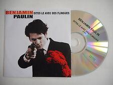 BENJAMIN PAULIN : DITES LE AVEC DES FLINGUES [ CD SINGLE ] ~ PORT GRATUIT