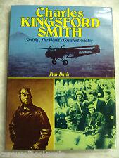 Charles Kingsford-Smith Smithy World's Greatest Aviator by Pedr Davis hcdj B16