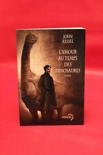 L'Amour au temps des dinosaures - John Kessel - Livre grand format - Occasion