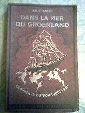 """Charcot, Dans la mer du groenland, le """"Pourquoi-pas"""", Duval 1938"""