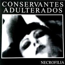 CONSERVANTES ADULTERADOS Necrofilia LP . punk rock eskorbuto la uvi espasmodicos