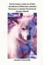 Perros Husky y Vistas en el Nain - Nunatsiavut, Wilderness Labrador,...