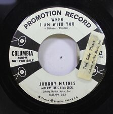 50'S & 60'S Promo 45 Johnny Mathis With Ray Ellis & His Orch. - When I Am With Y